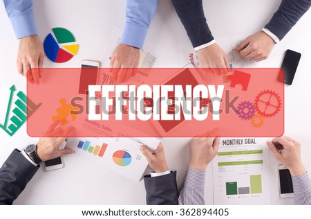 EFFICIENCY Teamwork Business Office Working Concept - stock photo