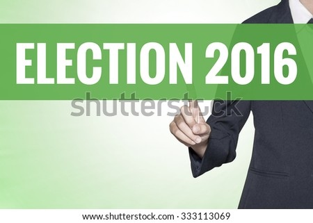 Election 2016 word on green virtual screen touching by business woman - stock photo