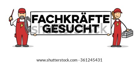 "Electricians holding German sign saying ""Fachkraefte gesucht"" (professionals wanted)"