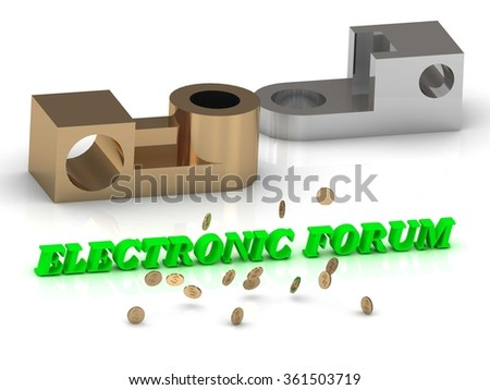 ELECTRONIC FORUM - words of color letters and silver details and bronze details on white background - stock photo