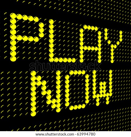 electronic sign play now made of yellow glowing letters - stock photo