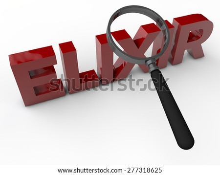 Elixier - 3D Text with magnifier over white background - stock photo