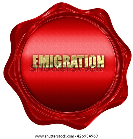 emigration, 3D rendering, a red wax seal - stock photo