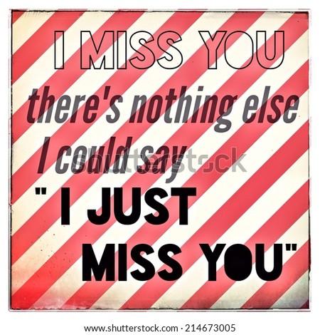 Emotional inspirational motivating quotation:I miss you - stock photo