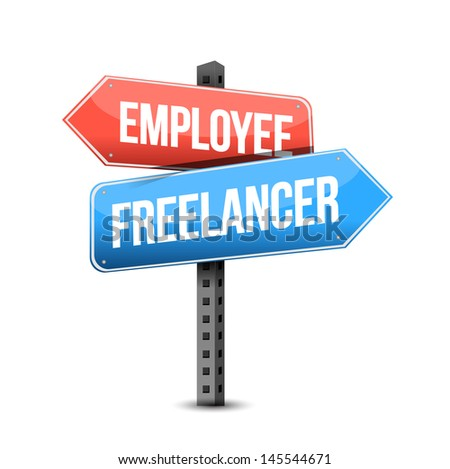 employee or freelancer road sign illustration design over white