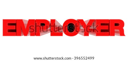 EMPLOYER word on white background 3d rendering - stock photo