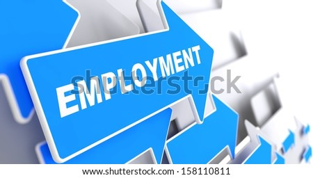 "Employment - Business Background. Blue Arrow with ""Employment"" Slogan on a Grey Background. 3D Render. - stock photo"