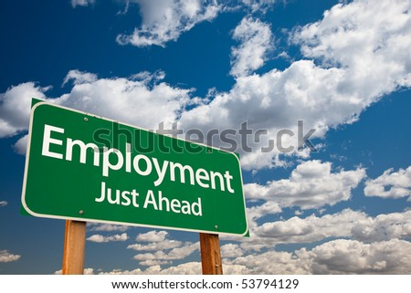 Employment, Just Ahead Green Road Sign with Copy Room Over The Dramatic Clouds and Sky.