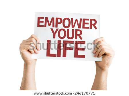 Empower your Life card isolated on white background - stock photo
