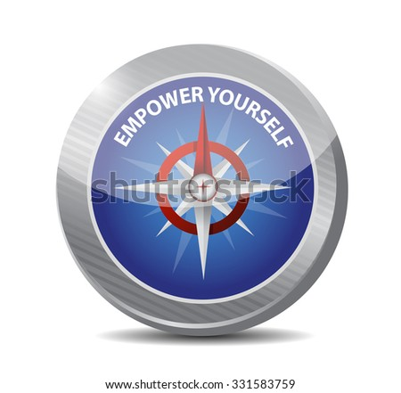 Empower Yourself compass sign concept illustration design graphic - stock photo