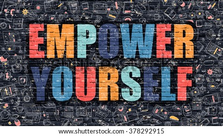 Empower Yourself. Multicolor Inscription on Dark Brick Wall with Doodle Icons. Empower Yourself Concept in Modern Style. Doodle Design Icons. Empower Yourself on Dark Brickwall Background. - stock photo