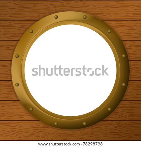 empty bronze ship window - porthole in a wooden wall