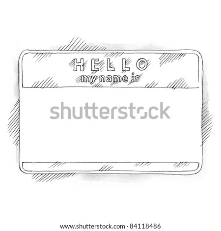 Empty name tag sticker HELLO my name is with shadow on white background. Badge painted handmade draw ink sketch technique - stock photo
