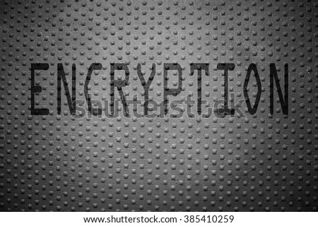 Encryption text on steel background -- computer data encryption concept