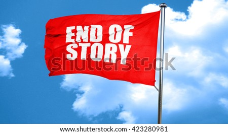 end of story, 3D rendering, a red waving flag - stock photo