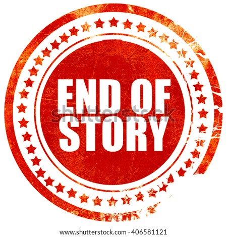 end of story, grunge red rubber stamp with rough lines and edges - stock photo