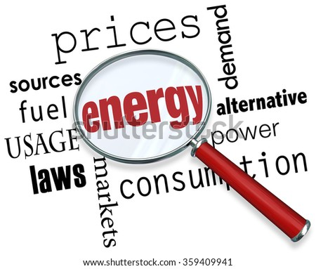 Energy word under a magnifing glass with other terms around it like prices, sources, fuel, usage, laws, markets, consumption, power, alternative and demand - stock photo