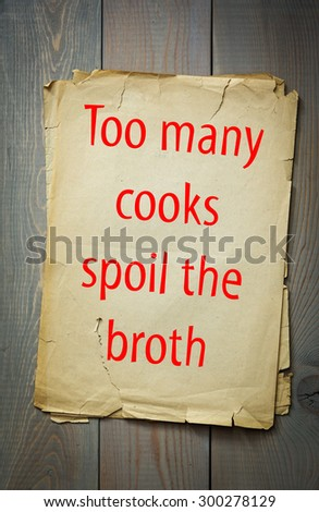 too many cooks spoil the broth Too many cooks spoil the broth title: too many cooks spoil the broth year: 1860 description: three non-republican presidential candidates - john breckinridge, stephen a douglas, and john bell - gather around a large kettle labeled union broth.