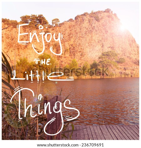Enjoy the Little Things / Inspirational Life Quote Design - stock photo