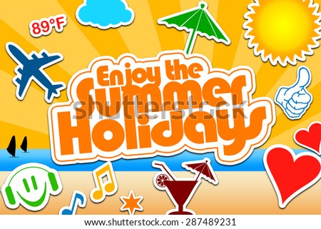 Enjoy the Summer Holidays