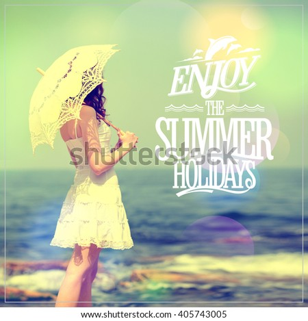 Enjoy the summer holidays quote card with girl in white dress with lacy umbrella on a sea beach - stock photo