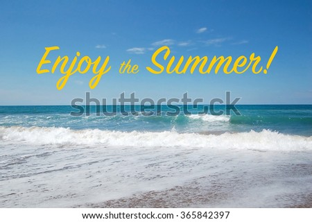 Enjoy The Summer   Quote
