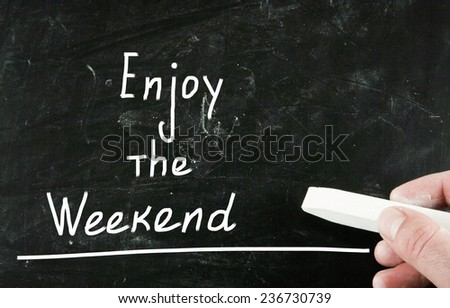 enjoy the weekend - stock photo