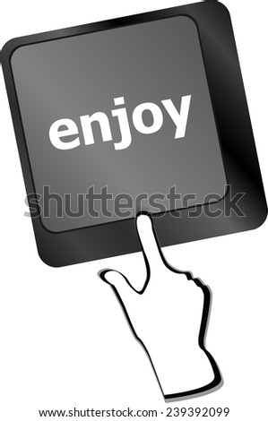 enjoy word on keyboard key, notebook computer button - stock photo