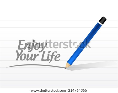 enjoy your life message illustration design over a white background - stock photo