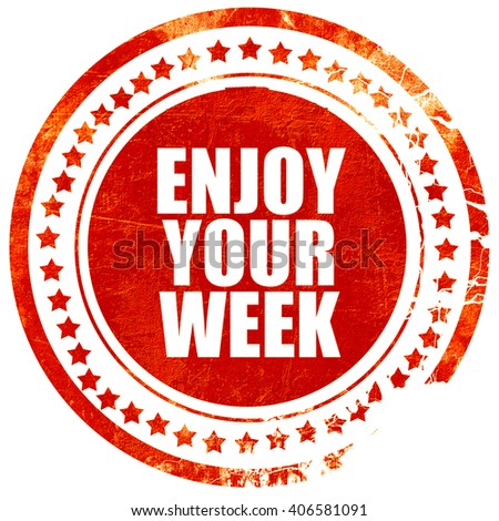 enjoy your week, grunge red rubber stamp with rough lines and ed - stock photo