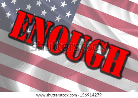 ENOUGH Text Message on USA Flag - stock photo