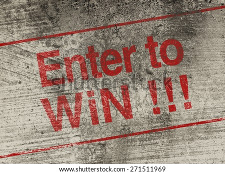 Enter to win concept text is painted on old fashion wall. - stock photo