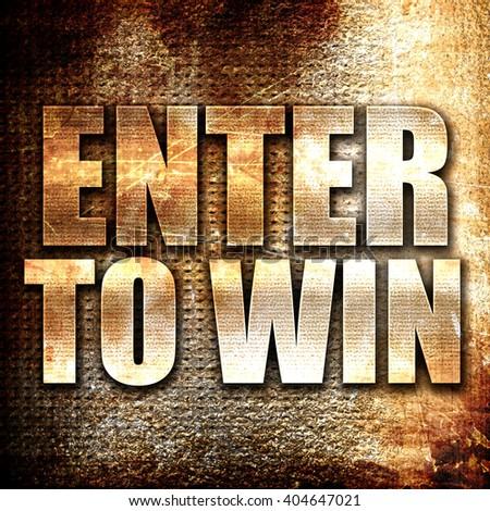 enter to win, written on vintage metal texture - stock photo