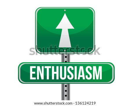 enthusiasm road sign illustration design over a white background