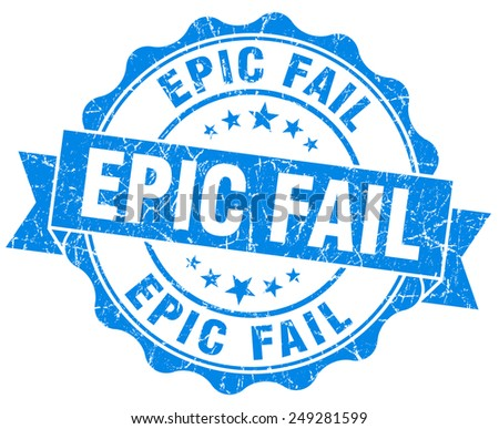 epic fail blue grunge seal isolated on white - stock photo