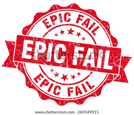 epic fail red grunge seal isolated on white - stock photo