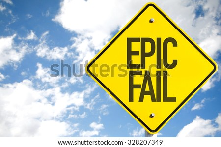 Epic Fail sign with sky background