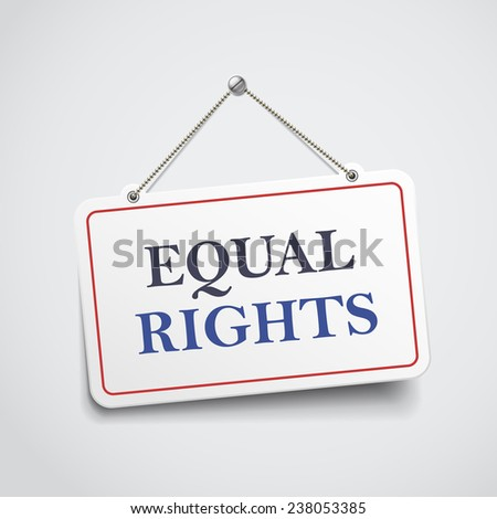 equal rights hanging sign isolated on white wall  - stock photo