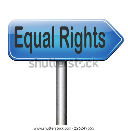 equal rights no discrimination and same opportunities for all women man equality road sign - stock photo