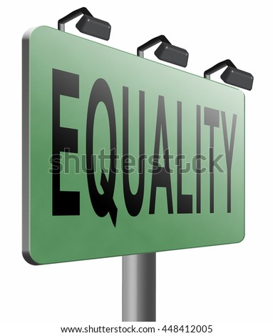 Equality and solidarity equal rights and opportunities no discrimination, road sign, billboard, 3D illustration isolated on white  - stock photo