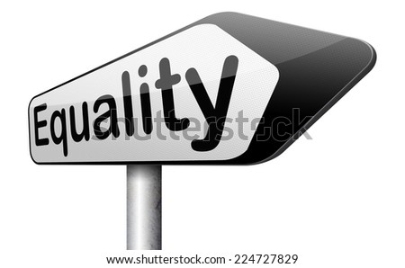 equality and solidarity everyone has  equal rights and opportunities no discrimination  - stock photo