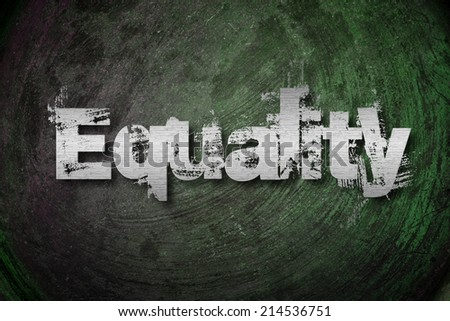 Equality Concept text on background - stock photo