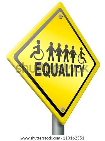 equality, equal rights for everybody solidarity and human right no discrimination