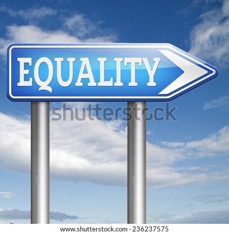 equality for everybody and solidarity equal rights and opportunities no discrimination  - stock photo
