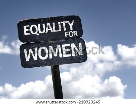 Equality for Women sign with clouds and sky background  - stock photo