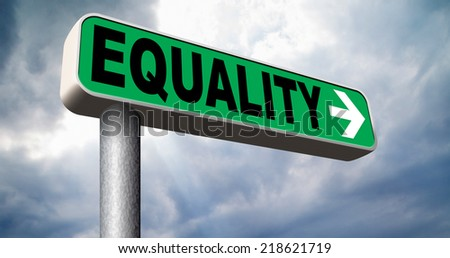 equality road sign and solidarity equal rights and opportunities no discrimination  - stock photo