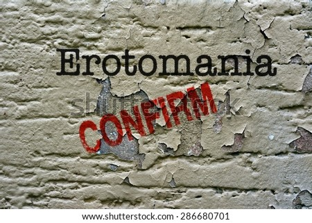 Erotomania  confirm - stock photo