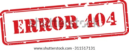 Error 404 red rubber stamp over a white background. - stock photo