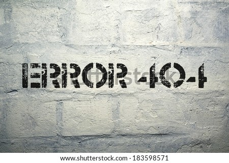 error 404 stencil print on the grunge white brick wall - stock photo