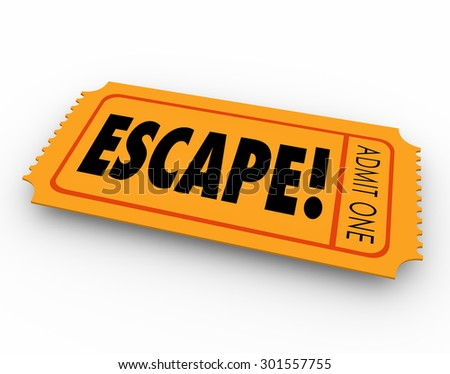 Escape ticket for getaway, leaving, exiting or breaking away from work, prison, jail or an undesirable place - stock photo